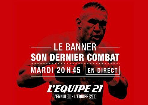 [Mar 04 Août] L'ultime combat de Jérôme Le Banner à suivre en direct à 20h45 sur L'Équipe 21 !