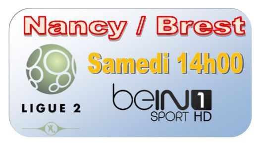 [Sam 15 Août] Ligue 2 (J3) : Nancy / Brest (14h00) en direct sur beIN SPORTS 1 !