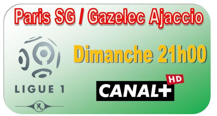 [Dim 16 Août] Ligue 1 (J2) : Paris SG / Gazelec Ajaccio (21h00) en direct sur CANAL+ !