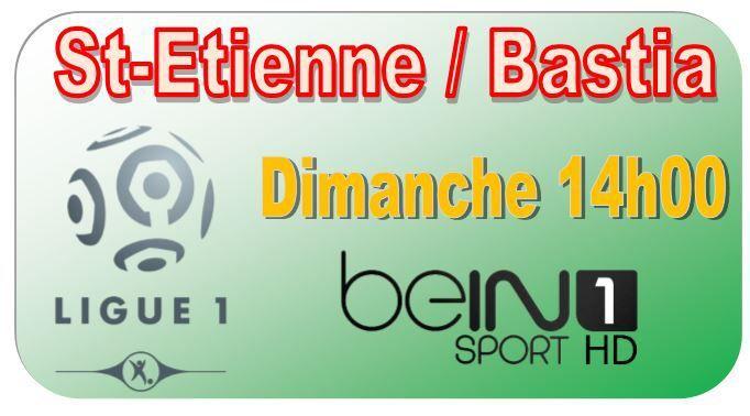 [Dim 30 Août] Ligue 1 (J4) : St-Etienne / Bastia (14h00) en direct sur CANAL+ !