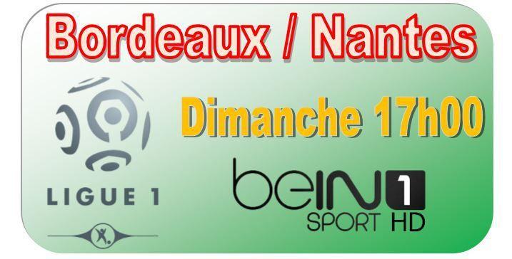 [Dim 30 Août] Ligue 1 (J4) : Bordeaux / Nantes (17h00) en direct sur beIN SPORTS 1 !