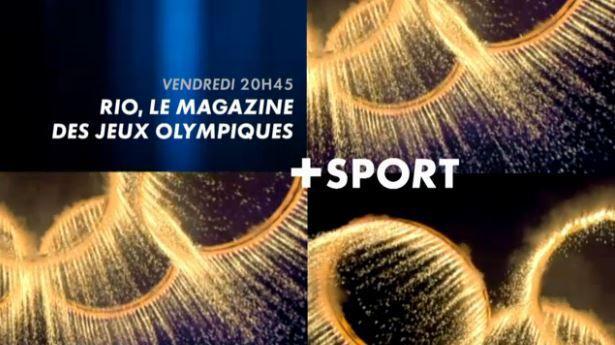 """[Infos TV] Canal Plus lance """"Rio Le Magazine des Jeux Olympiques"""" ce vendredi à 20h45 en direct sur Canal Plus Sport !"""