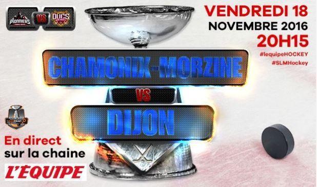 [Ven 18 Nov] Hockey (Ligue Magnus) Chamonix-Morzine - Dijon à suivre en direct à 20h15 sur l'Equipe !