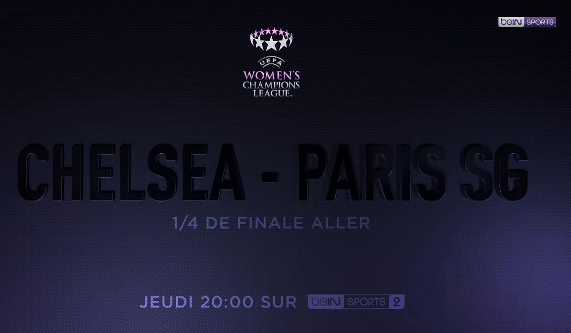 [Foot] Women's Champions League (1/4 Finale Aller) Chelsea / Paris SG en direct ce jeudi sur beIN SPORTS 2 ! !