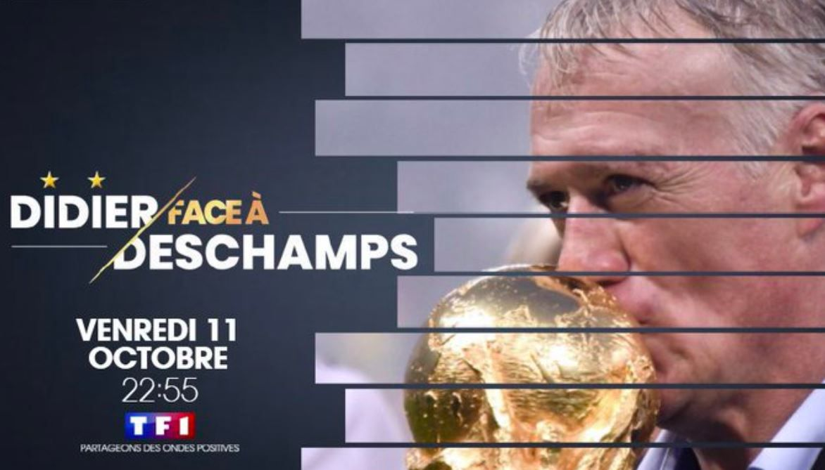 "[Foot] ""Didier face à Deschamps"" le Documentaire de TF1 le 11/10 !"