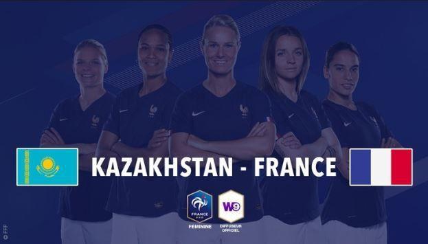 [Foot Féminin] Kazakhstan / France (Qualif. Euro 2021) à suivre ce mardi sur W9 !