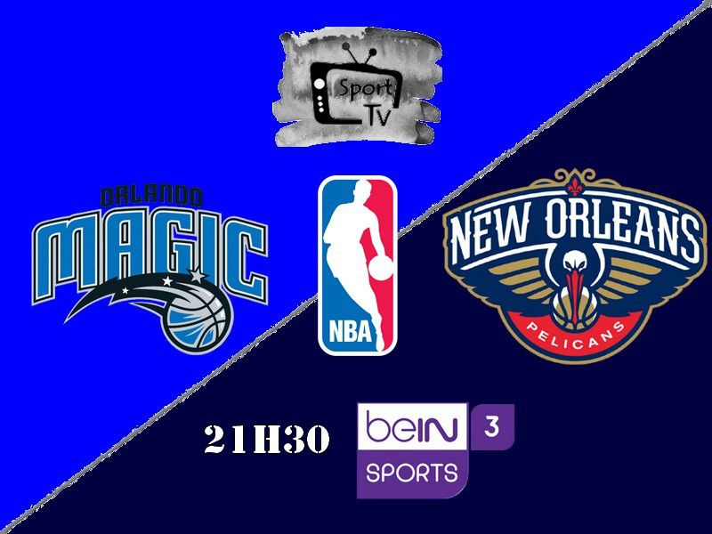 [NBA] Orlando Magic @ New Orleans Pelicans ce dimanche en direct sur beIN SPORTS 3 !