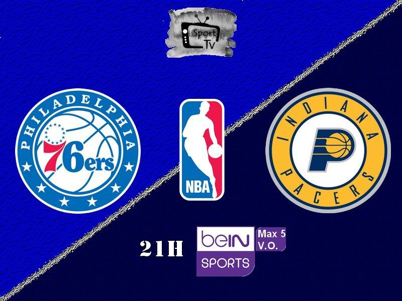 [NBA] Philadelphia 76ers @ Indiana Pacers ce mardi en direct sur beIN SPORTS Max 5 !