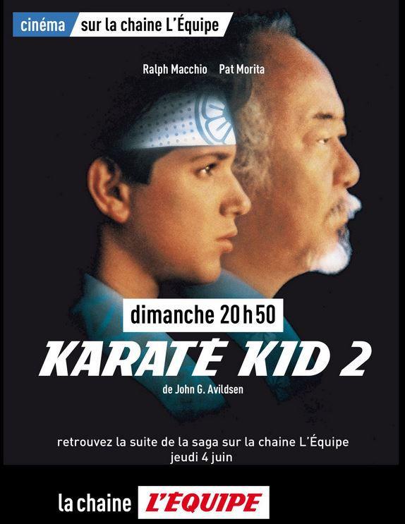 Le Film Karaté Kid 2 ce dimanche sur la chaîne l'Equipe !
