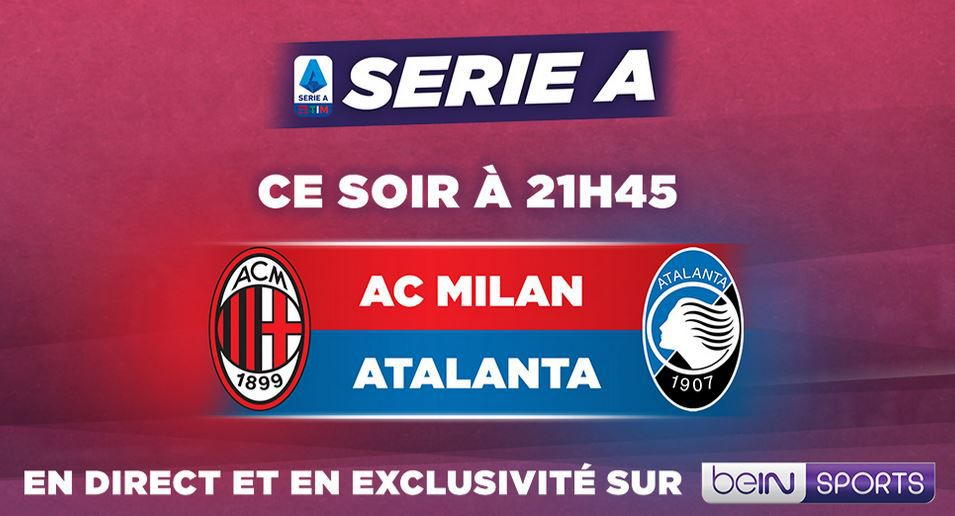AC Milan / Atalanta de Bergame en direct ce vendredi sur beIN SPORTS 1 !