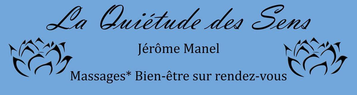 La Quiétude des Sens. Page FB de Jérome Manel