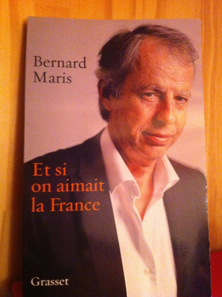 Et si on aimait la France (Bernard MARIS)