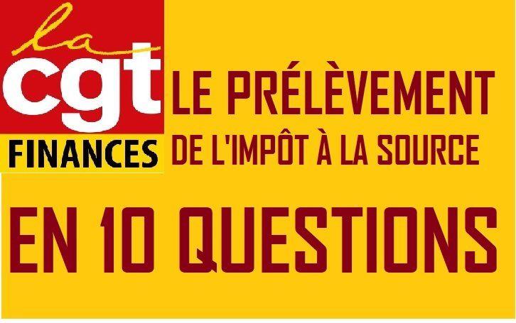 Le prélèvement de l'IMPÔT à la SOURCE en 10 QUESTIONS - CGT Finances-