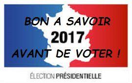 """ELECTION 2017, AVANT DE VOTER : """"BON A SAVOIR !"""""""
