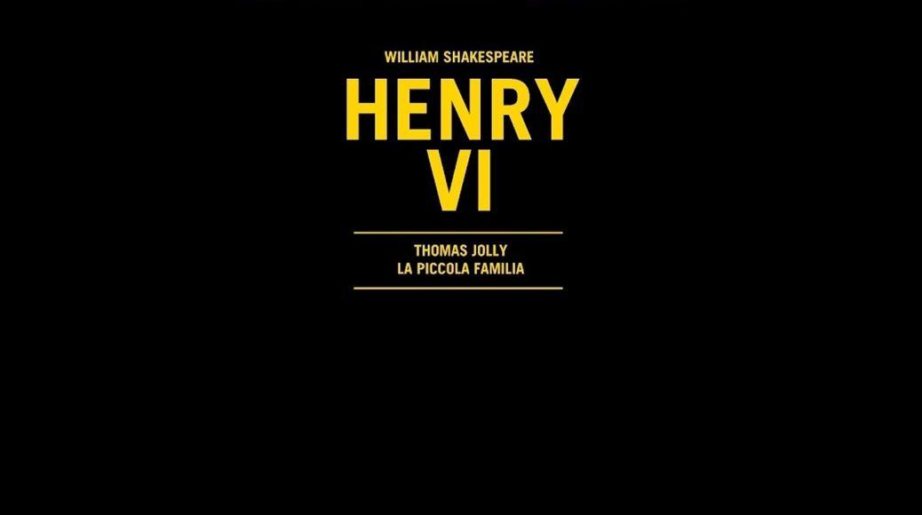 HENRY VI, 15h de spectacle mis en scéne par Thomas Jolly  en dvd
