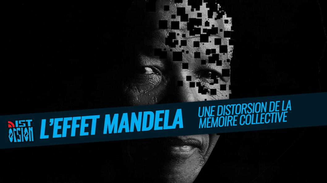 """""""L'effet Mandela ou quand notre mémoire construit des réalités parallèles"""" (exposé)"""