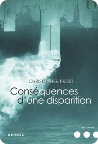 "Christopher Priest, ""Conséquences d'une disparition"""