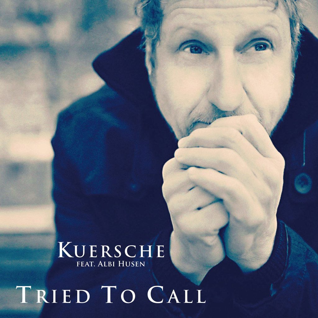 Tried to call feat. Albi Husen - Single by Kuersche on iTunes