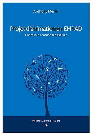 """""""Le projet d'animation en EHPAD"""" : le livre est disponible !"""