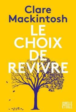 Le choix de revivre, de Clare Mackintosh (After the End)