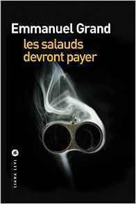 Les salauds devront payer, d'Emmanuel Grand
