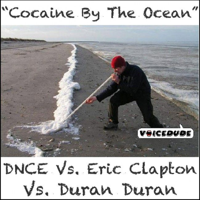 Voicedude – Cocaine By The Ocean (DNCE vs. Eric Clapton vs. Duran Duran)
