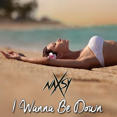 Naxsy - I Wanna Be Down (Original Mix)