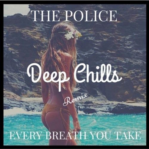 The Police - Every Step You Take (Deep Chills Remix)