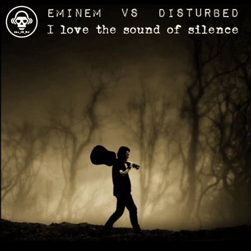 Eminem VS Disturbed - I Love The Sound Of Silence (Kill_mR_DJ mashup)