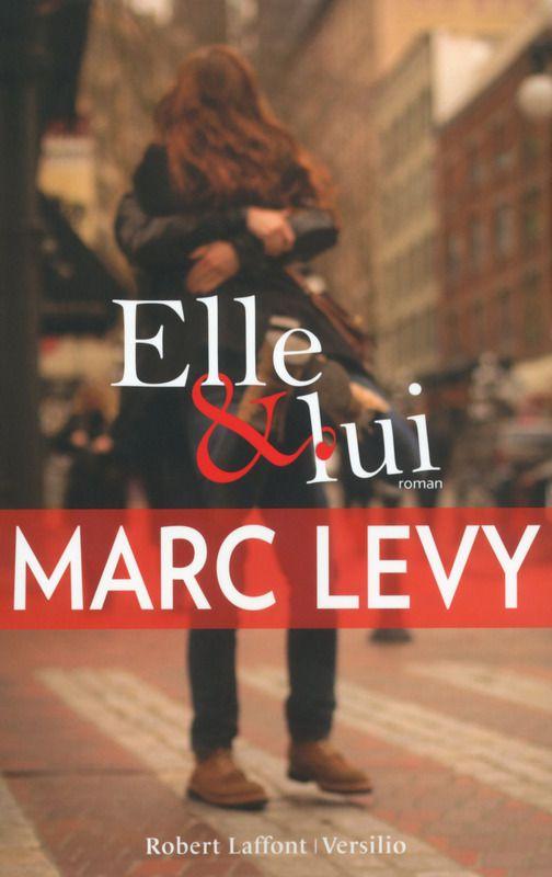 """MARC LEVY : SORTIE DU LIVRE """"ELLE ET LUI"""" AUJOURD'HUI"""