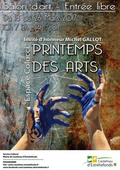 CASTELNAU D'ESTRETEFONDS - PRINTEMPS DES ARTS 2017