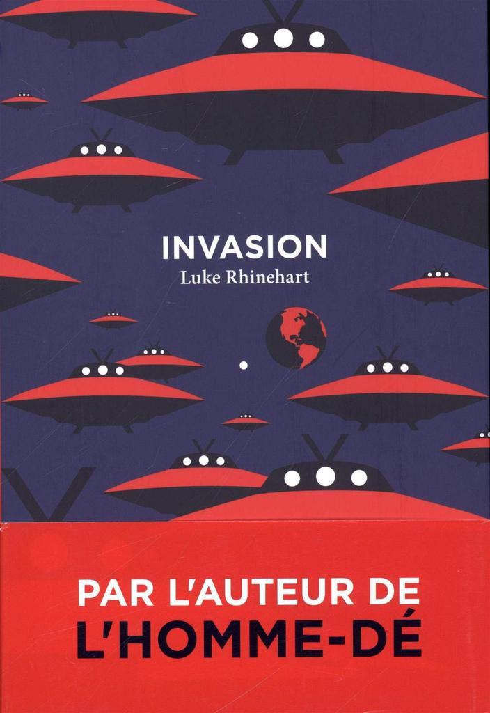Luke Rhinehart, Invasion, roman traduit de l'anglais (États-Unis) par Francis Guévremont, 520 pages, Aux Forges de Vulcain, septembre 2018, 22€ **