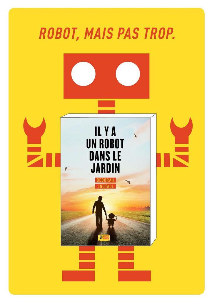 Deborah Install, Il y a un robot dans le jardin, roman traduit de l'anglais par Clara Gourgon, 340 pages, Super 8 éditions, janvier 2017, 18€ **