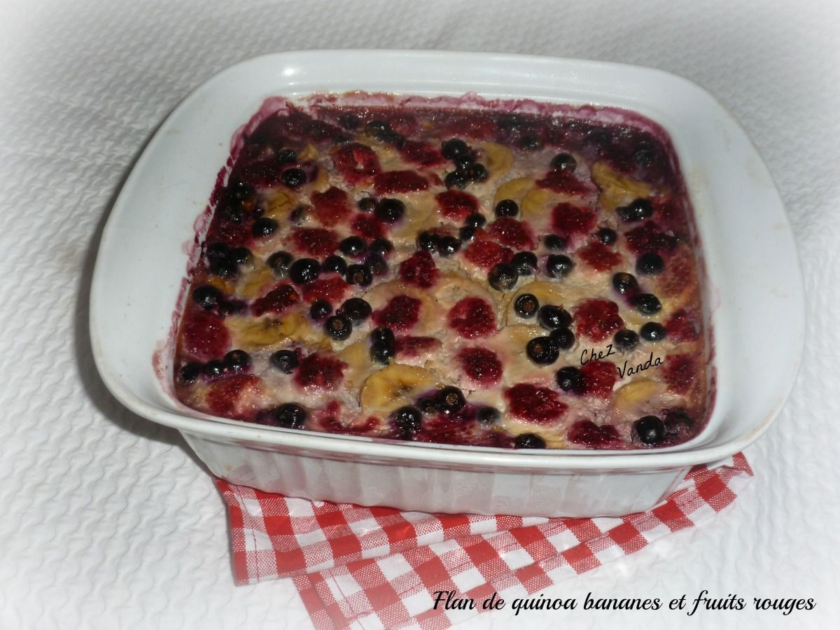 Flan de quinoa bananes et fruits rouges