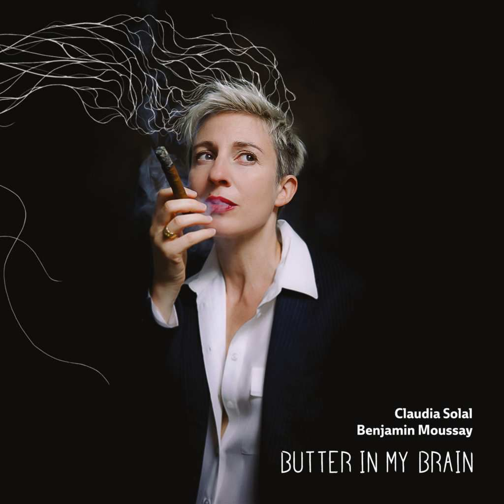 """Claudia Solal & Benjamin Moussay """" Butter in my brain """""""
