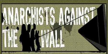 Anarchists Against the Wall