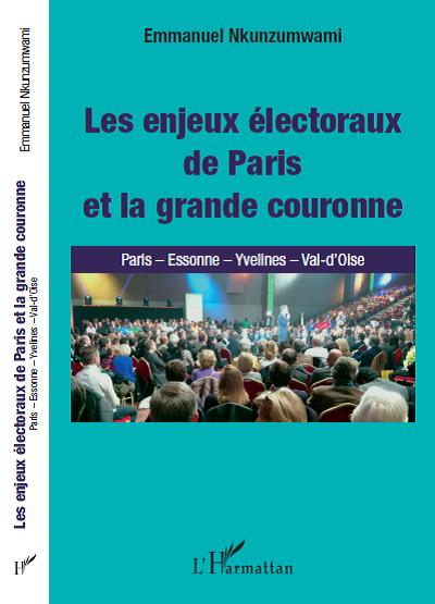 """La dernière publication : """"Les enjeux électoraux de Paris et la grande couronne"""", Ed. L'Harmattan, février 2017."""