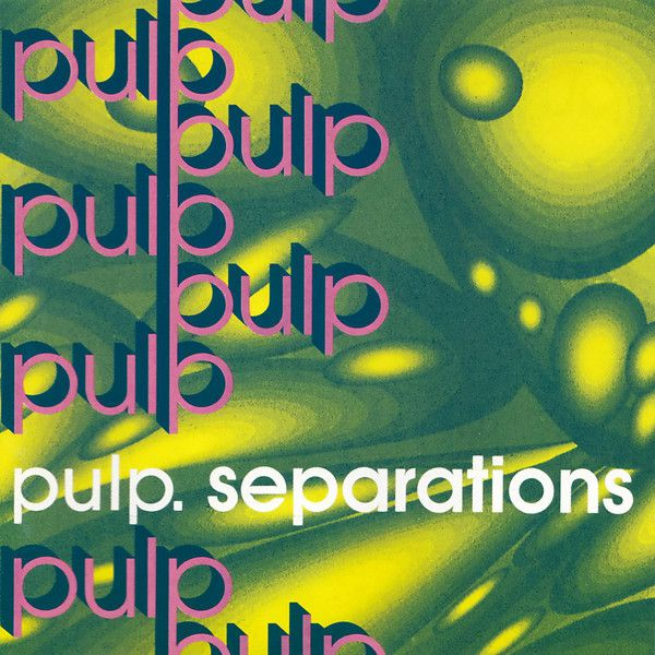 Pulp - Separations (1992)