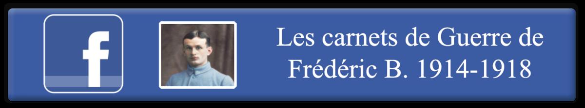 Facebook Les Carnets de Guerre de Frédéric B 1914 1918 Poilu