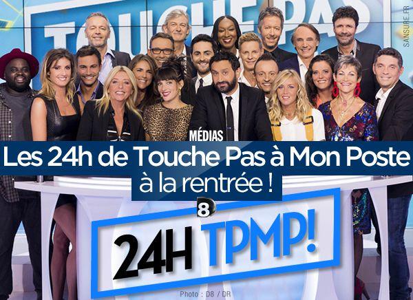 Les 24 heures de Touche Pas à Mon Poste à la rentrée ! #TPMP