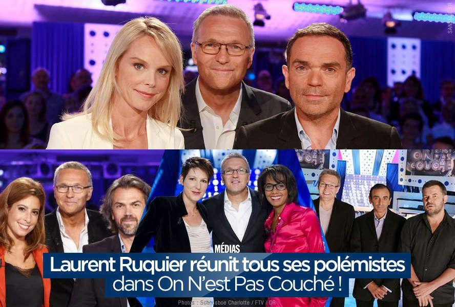 Laurent Ruquier réunit tous ses polémistes dans On N'est Pas Couché ! #ONPC