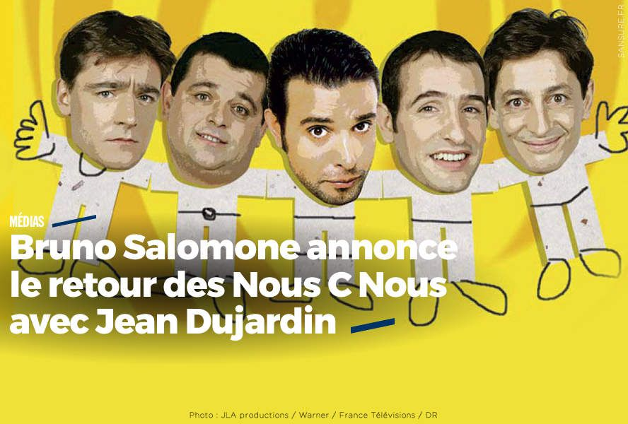 Bruno Salomone annonce le retour des Nous C Nous avec Jean Dujardin (vidéos) #NCN