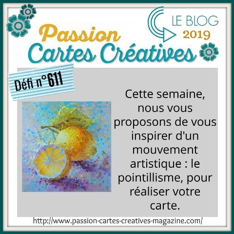 le defi 611 de Passion Cartes Créatives ...ma proposition :