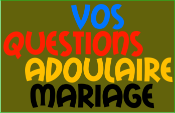 Mariage adoulaire marocain- vos questions