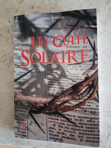 Littéraire: Un essai, LE CULTE SOLAIRE de Nina PADILHA.