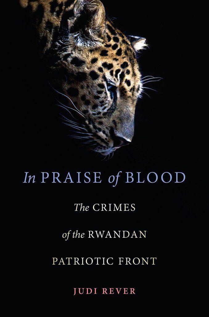 """Par son livre """"IN PRAISE OF BLOOD"""", Judi Rever apporte une contribution significative à la manifestation de la Vérité (CESAR)"""