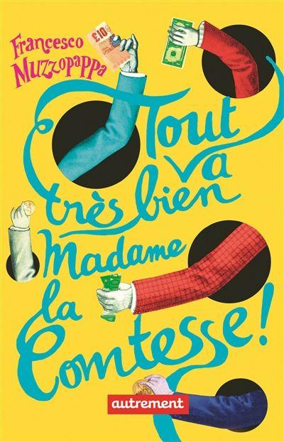 """Couverture du livre """"Tout va très bien Madame la Comtesse"""""""