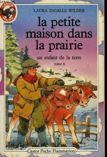 """Couverture du livre """"la petite maison dans la prairie, un enfant de la terre"""", Laura Ingalls Wilder"""