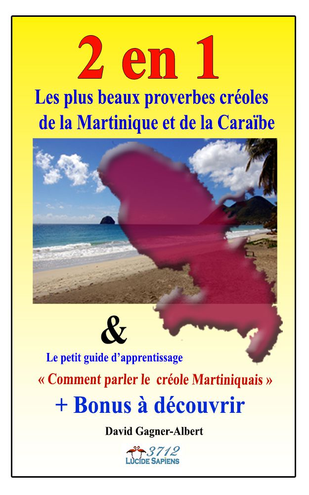 Les Plus Beaux Proverbes Creoles De La Martinique Et De La Caraibe