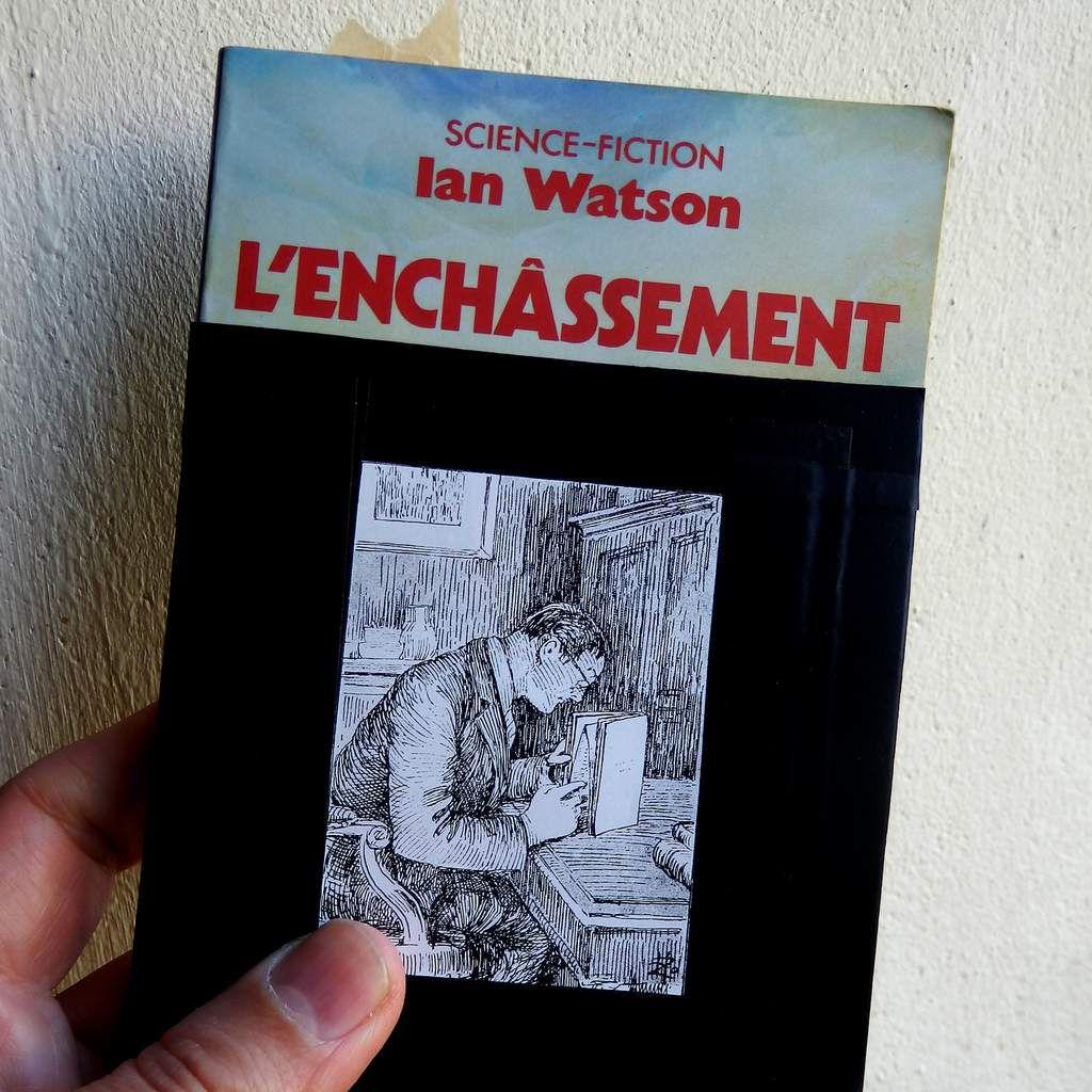 Ian Watson, L'enchâssement, roman de SF, 1973. (couverture trafiquée)